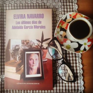 Elvira Navarro - Los últimos días de Adelaida García Morales2